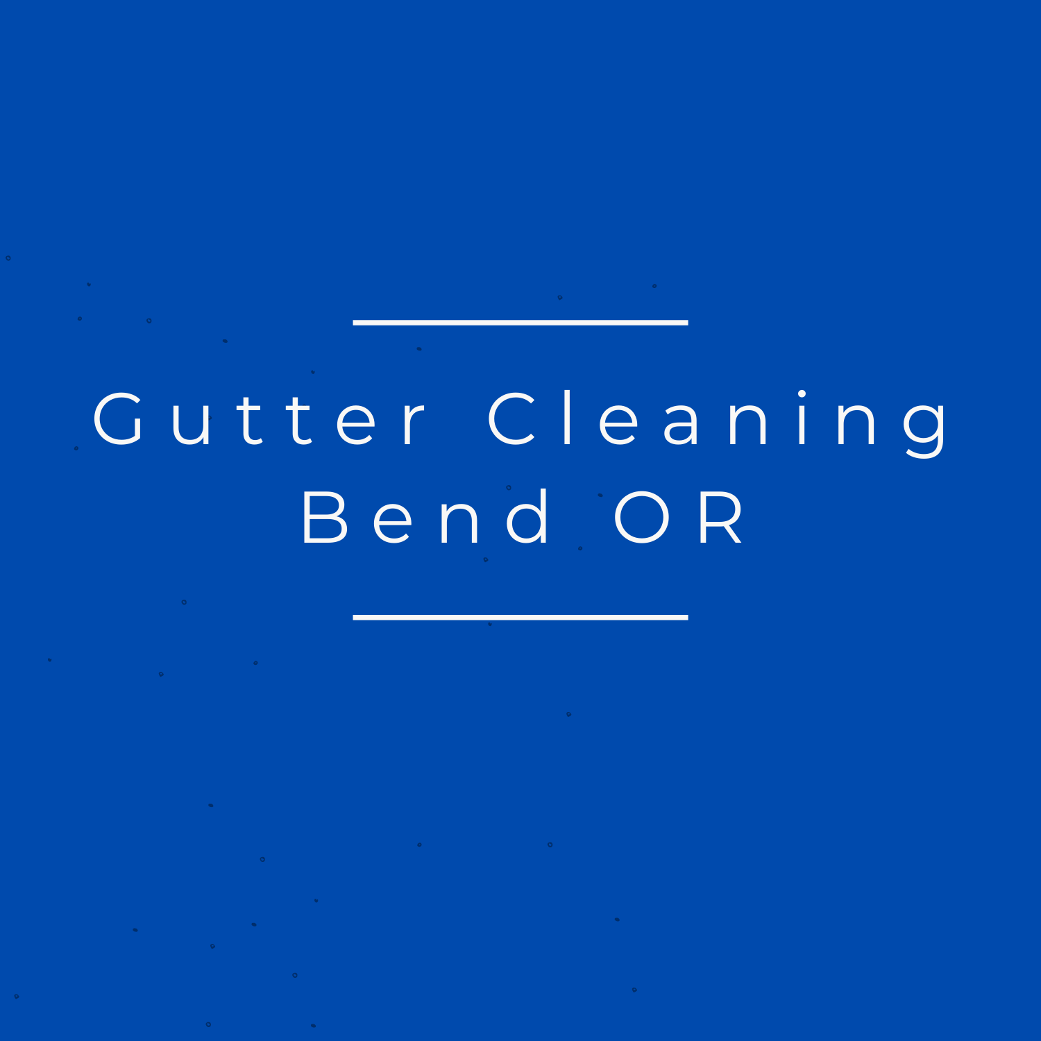 Gutter Cleaning Bend OR